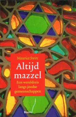 Altijd mazzel - 9789085068150 - Maurice Swirc