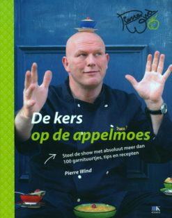 De kers op de appelmoes - 9789021515311 - Pierre Wind