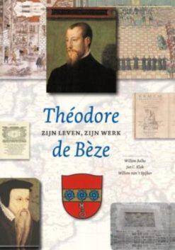 Béze de/ Zijn leven, zijn werk - 9789043517928 - Alain Dufour