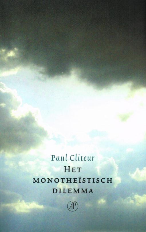 Het monotheïstisch dilemma - 9789029573542 - Paul Cliteur