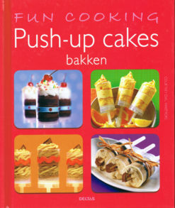 Fun cooking. Push-up cakes bakken - 9789044734744 - Courtney Dial Courtney Dial Whitmore