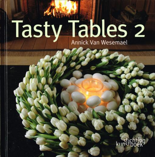 Tasty Tables 2 - 9789058563392 - Annick van Wesemael
