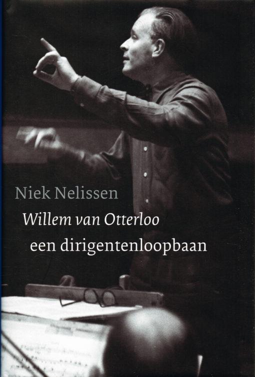 Willem van Otterloo - 9789075879407 - Niek Nelissen