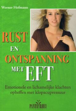 Rust en ontspanning met EFT - 9789088400766 - Werner Hofmann