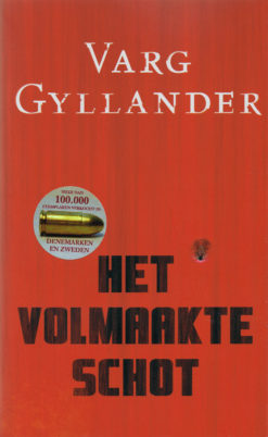 Het volmaakte schot - 9789089671011 - Varg Gyllander