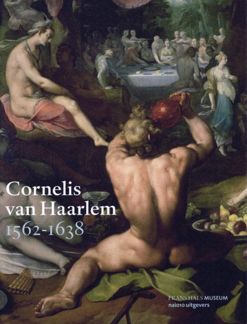 Cornelis van Haarlem 1562-1638 - 9789462080256 - Judith Niessen