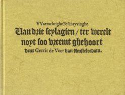 Waerachtighe Beschryvinghe Van drie Seylagien, ter wereld noyt soo vreemt ghehoort - 9789051941593 - Gerrit de Veer
