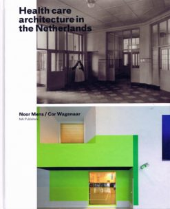 Health Care Architecture in the Netherlands - 9789056627348 - Noor Mens