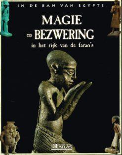 In de ban van Egypte – Magie en bezwering in het rijk van de farao's - 9782830222896 -