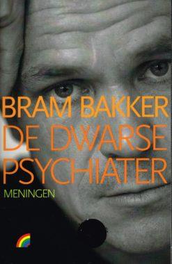 De dwarse psychiater - 9789041707468 - Bram Bakker
