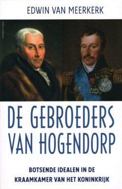 De gebroeders van Hogendorp - 9789045019338 - Edwin van Meerkerk