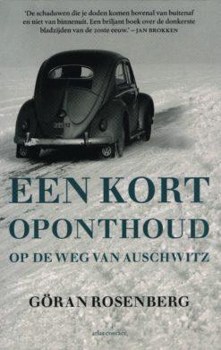 Een kort oponthoud op de weg van Auschwitz - 9789045022857 - Göran Rosenberg