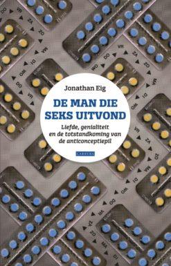 De man die seks uitvond - 9789048821457 - Jonathan Eig