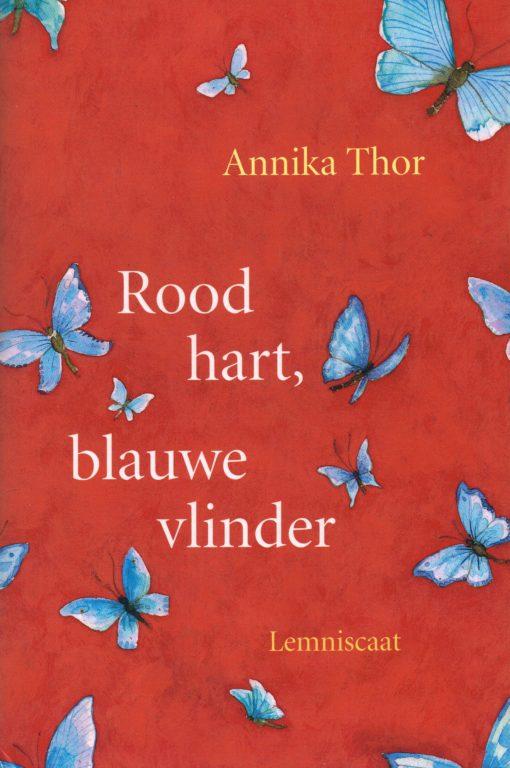 Rood hart, blauwe vlinder - 9789056376703 - Annika Thor