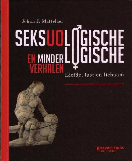 Seksuologische en minder logische verhalen - 9789058269317 - Johan J. Mattelaer