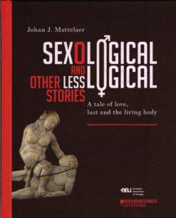 Sexological and Other less Logical Stories - 9789058269324 - Johan J. Mattelaer