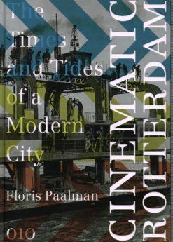 Cinematic Rotterdam - 9789064507663 - Floris Paalman