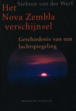 Het Nova Zembla verschijnsel - 9789065540850 - Siebren van der Werf
