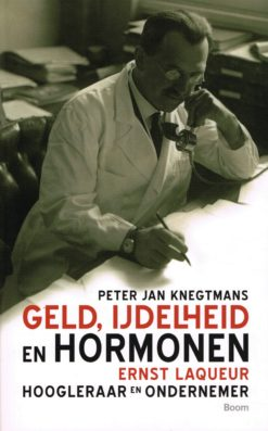 Geld, ijdelheid en hormonen - 9789089533623 - Peter Jan Knegtmans