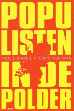 Populisten in de polder - 9789461057044 - Paul Lucardie