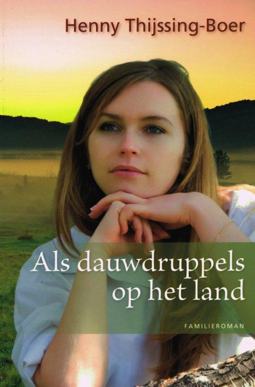 Als dauwdruppels op het land - 9789020531107 - Henny Thijssing-Boer