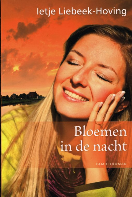 Bloemen in de nacht - 9789020531121 - Ietje Liebeek-Hoving