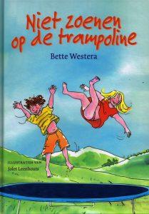 Niet zoenen op de trampoline - 9789026132834 - Bette Westera