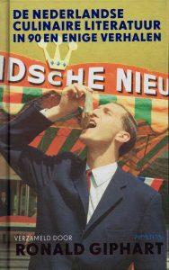 De Nederlandse culinaire literatuur in 90 en enige verhalen - 9789044626513 - Ronald Giphart