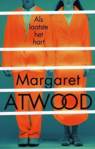 Als laatste het hart - 9789044628876 - Margaret Atwood