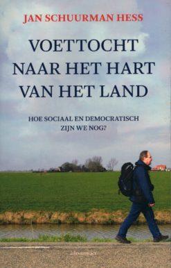 Voettocht naar het hart van het land - 9789045025407 - Jan Schuurman Hess