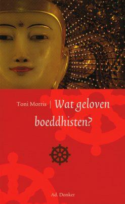 Wat geloven boeddhisten? - 9789061006107 - Toni Morris
