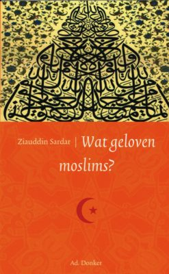 Wat geloven moslims? - 9789061006121 - Ziauddin Sardar