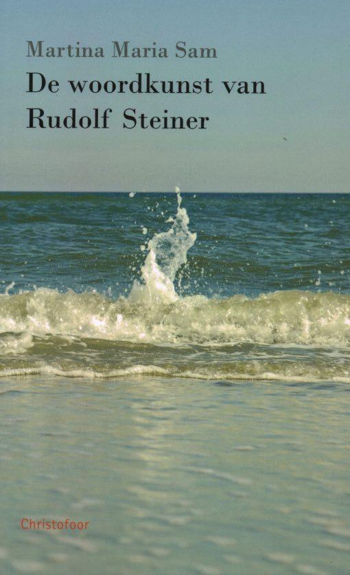 De woordkunst van Rudolf Steiner - 9789062388806 - Martina Maria Sam