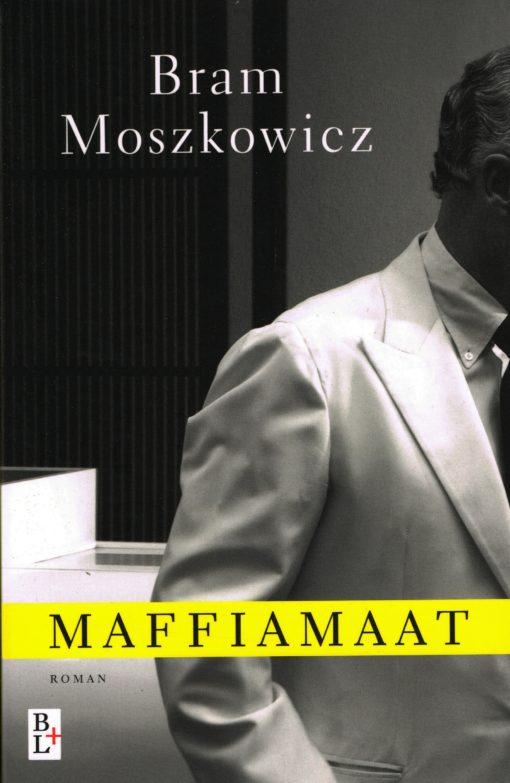 Maffiamaat - 9789461561374 - Bram Moszkowicz