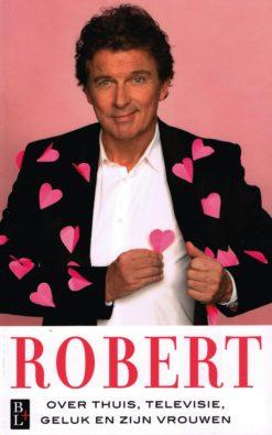 Robert ten Brink over thuis, televisie, geluk en zijn vrouwen - 9789461561565 - Robert ten Brink
