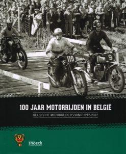 100 Jaar motorrijden in België - 9789461610669 - Gilbert Bruynooghe