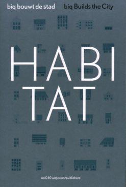 Biq bouwt een stad. Habitat. - 9789462080553 - Hans van der Heijden