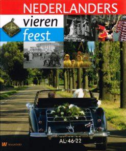 Nederlanders vieren feest - 9789040077340 -