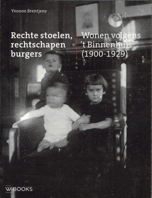 Rechte stoelen, rechtschapen burgers - 9789040078279 - Yvonne Brentjes