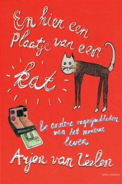En hier een plaatje van een kat & andere ongerijmdheden van het moderne leven - 9789045023748 - Arjen van Veelen