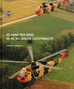 25 jaar Sea King in de Belgische Luchtmacht - 9789053493663 - Lambert J. Derenette
