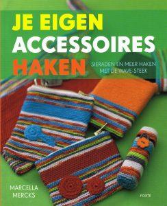 Je eigen accessoires haken - 9789058772183 - Marcella Mercks