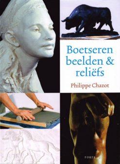 Boetseren beelden & reliëfs - 9789058772596 - Philippe Chazot
