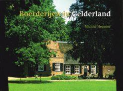 Boerderijen in Gelderland - 9789058971418 - Michiel Hegener