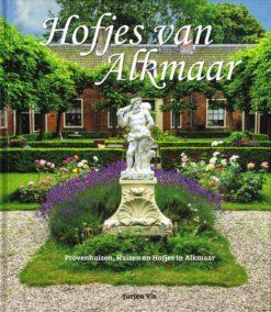 Hofjes van Alkmaar - 9789082130706 - Jurjen Vis