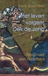 Het leven volgens Oek de Jong - 9789086871261 - Johan Goud