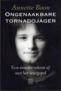 Ongenaakbare tornadojager - 9789460013300 - Annette Boon