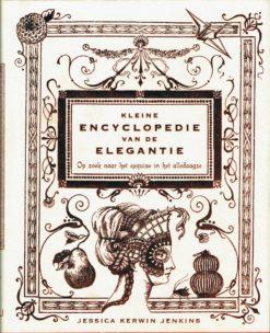 Kleine encyclopedie van de elegantie - 9789491117053 - Jessica Kerwin Jenkins