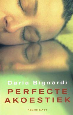 Perfecte akoestiek - 9789023489795 - Daria Bignardi