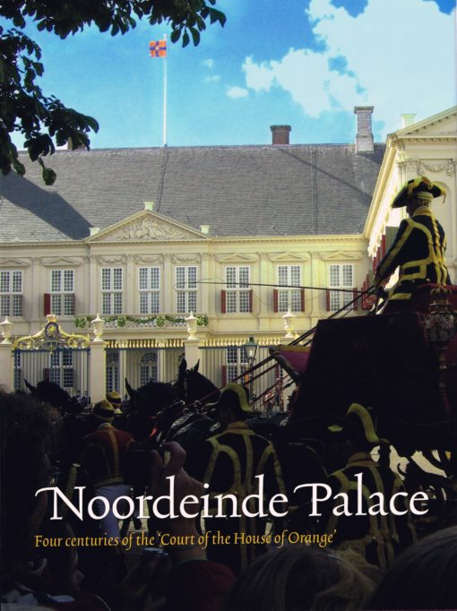 Noordeinde Palace - 9789040083631 -